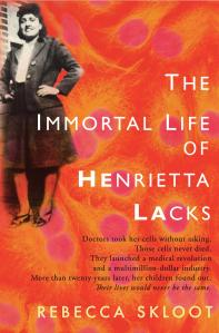 book cover, The Immortal Life of Henrietta Lacks, by Rebecca Skloot