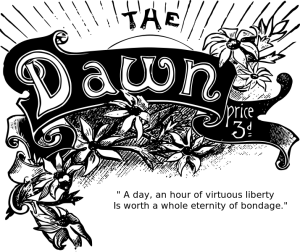 "The Dawn: A Journal for Australian Women; early feminist journal; Louisa Lawson; (as ""Dora Falconer""); became official publication of Australian Federation of Women Voters."