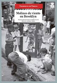 Molinos de viento en Brooklyn, by Prudencio de Pereda, translated from English by Ignacio Gómez Calvo, ediciones Hoja de Lata, cover photo by Helen Levitt