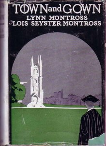 Town and Gown, a 1923 collection by (Mr.) Lynn Montross and Lois Seyster Montross (George H. Doran company publishers)